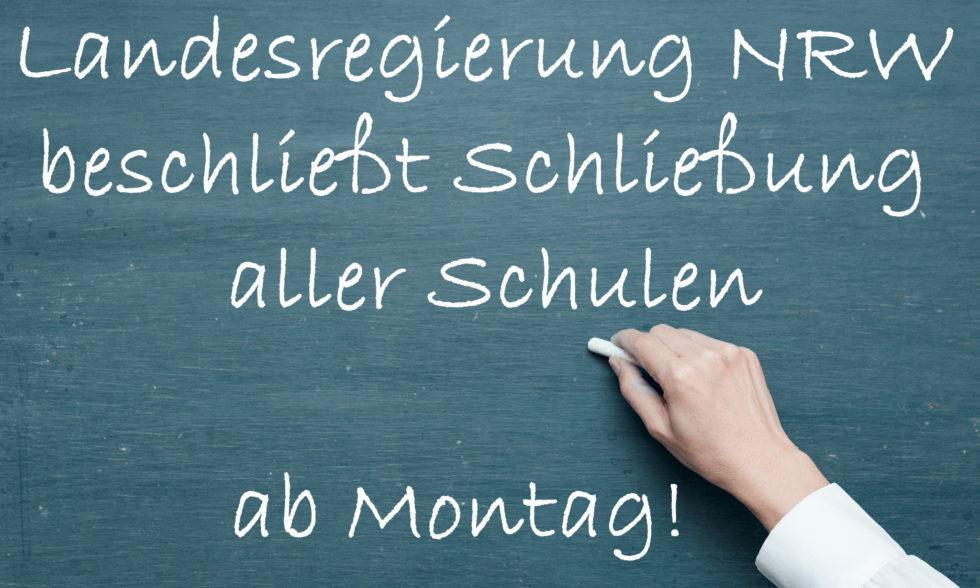 Landesregierung NRW beschließt Schließung aller Schulen und Notbetreuung.